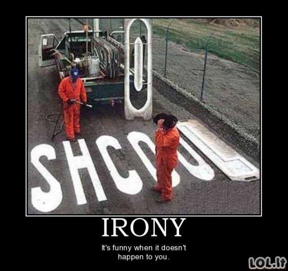 Dar šiek tiek iliustruotos ironijos pavyzdžių