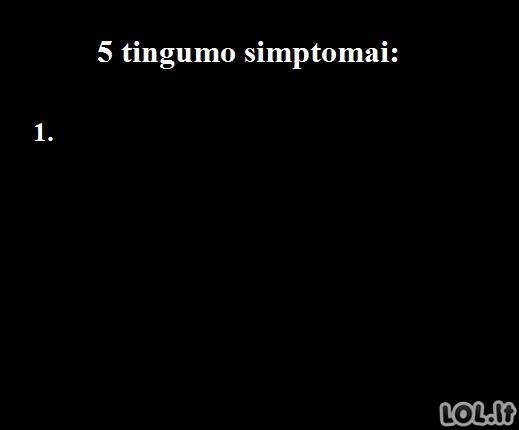 5 Tingumo simptomai