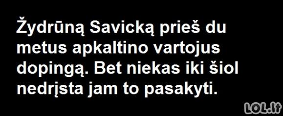 Kai bijai Žydrūno Savicko