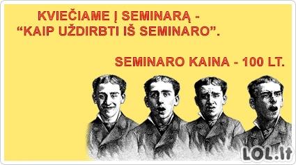 Visa seminarų esmė