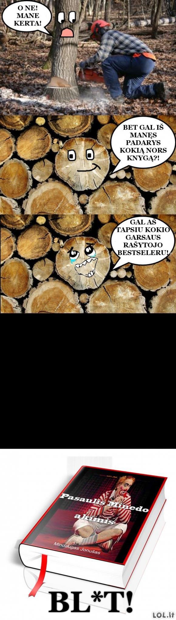 Kiekvieno medžio didžiausias košmaras