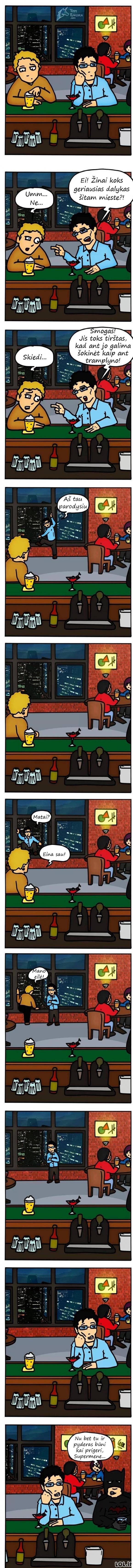 Kai geri su Supermenu...