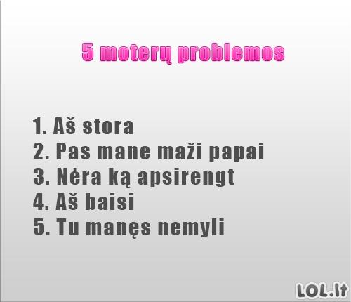 Penkios moterų problemos