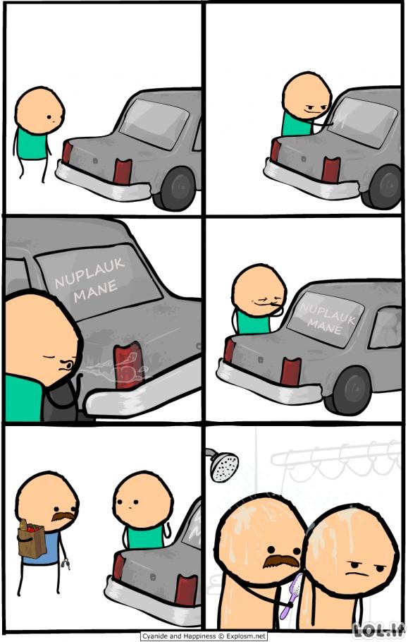 Kai kažkas išsidirbinėja iš tavo mašinos
