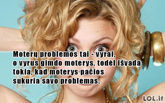Moteriškų problemų šaltinis