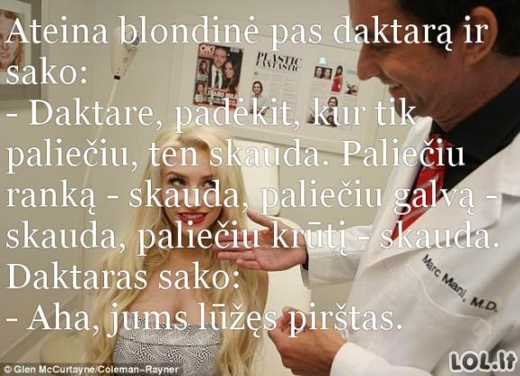 Kai blondinei skauda