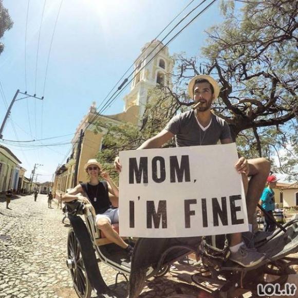 """""""Mama, man viskas gerai"""""""