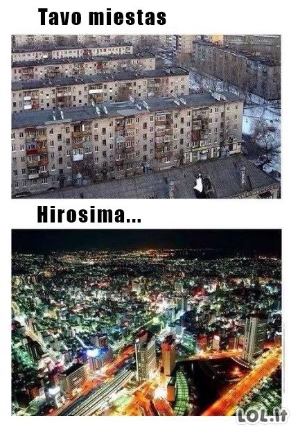 Tavo miestas vs Hirosima