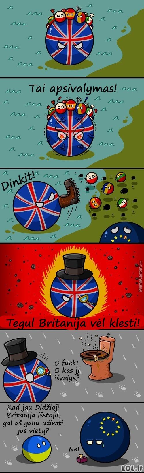 Kai britų kietumas išgaruos...