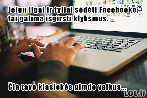Jeigu tyliai sėdėti Facebooke