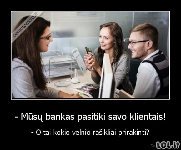 Bankų pasitikėjimas klientais
