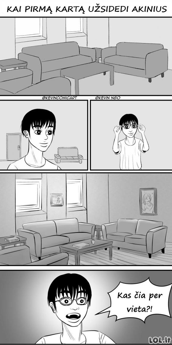 Kai pirmą kartą užsidedat akinius