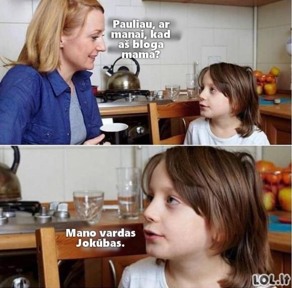 Tikrai bloga mama