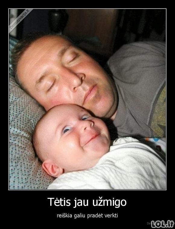 Kai tėtis jau užmiega