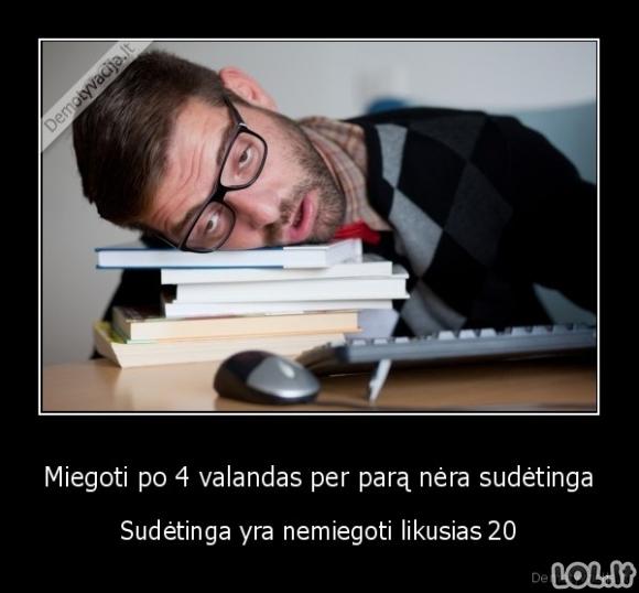 Miegoti 4 valandas nėra sunku