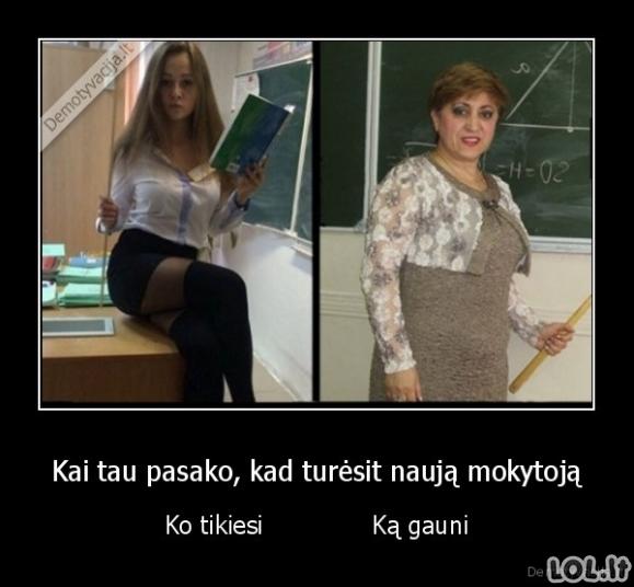 Kai tau pasako, kad turėsit naują mokytoją