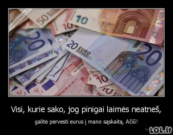 Pinigai neneša laimės?