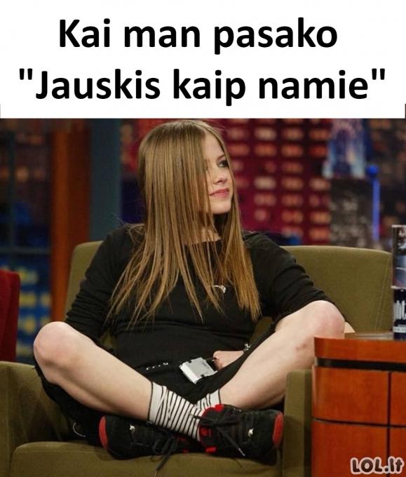 """""""Jauskis kaip namie"""""""