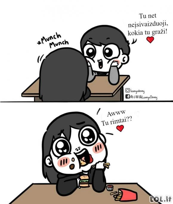 Kai mergina valgo priešais tave