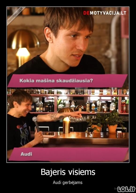 Bajeris visiems - Audi gerbėjams