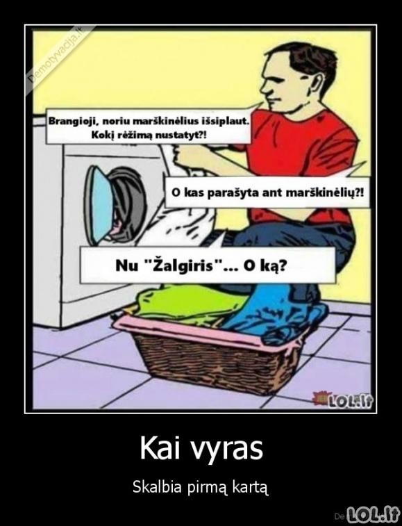 Kai vyras skalbia pirmą kartą