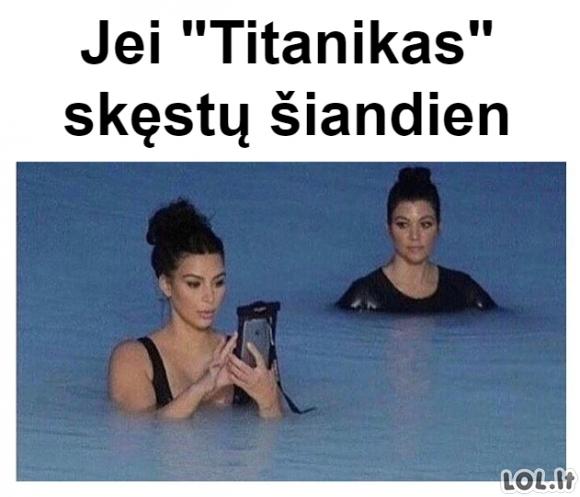 Jei Titanikas skęstų