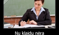 Užknisa tokie mokytojai