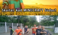 "Jei stumsi ant ""MINECRAFT""..."
