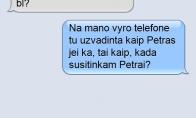 Kai Petras nežino, kad jis Petras