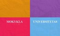 Mokyklos ir universiteto skirtumai