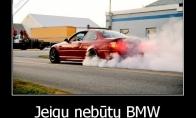 Kodėl egzistuoja BMW?