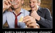 Gudri vyri išeitis išgerti
