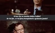Kaip Stephenas Hawkingsas žurnalistą suvartė