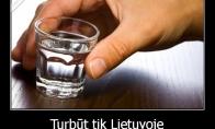 Tik Lietuvoje