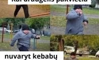 Kai varai kebabų su draugais