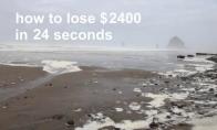 Kaip prarasti 2400 $ per 24 sekundes