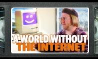 Koks būtų gyvenimas be interneto