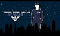 Vitalikas x Eastern European - Armani