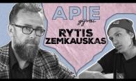 APIE GYVAI: RYTIS ZEMKAUSKAS