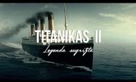 Jūrų legenda sugrįžta: TITANIKAS 2