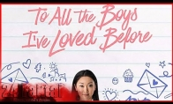 24 Faktai Apie : To All the Boys I've Loved Before / Visiems vaikinams, kuriuos mylėjau