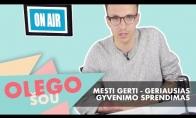 MESTI GERTI - GERIAUSIAS GYVENIMO SPRENDIMAS