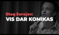 OLEG SURAJEV STAND-UP: VIS DAR KOMIKAS / 2019
