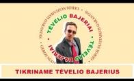 TIKRINAME TĖVELIO BAJERIUS