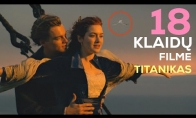 Kinofeilai: 18 klaidų filme TITANIKAS