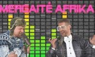 Mantas Katleris ir Mantas Stonkus dainuoja Mergaitę Afriką